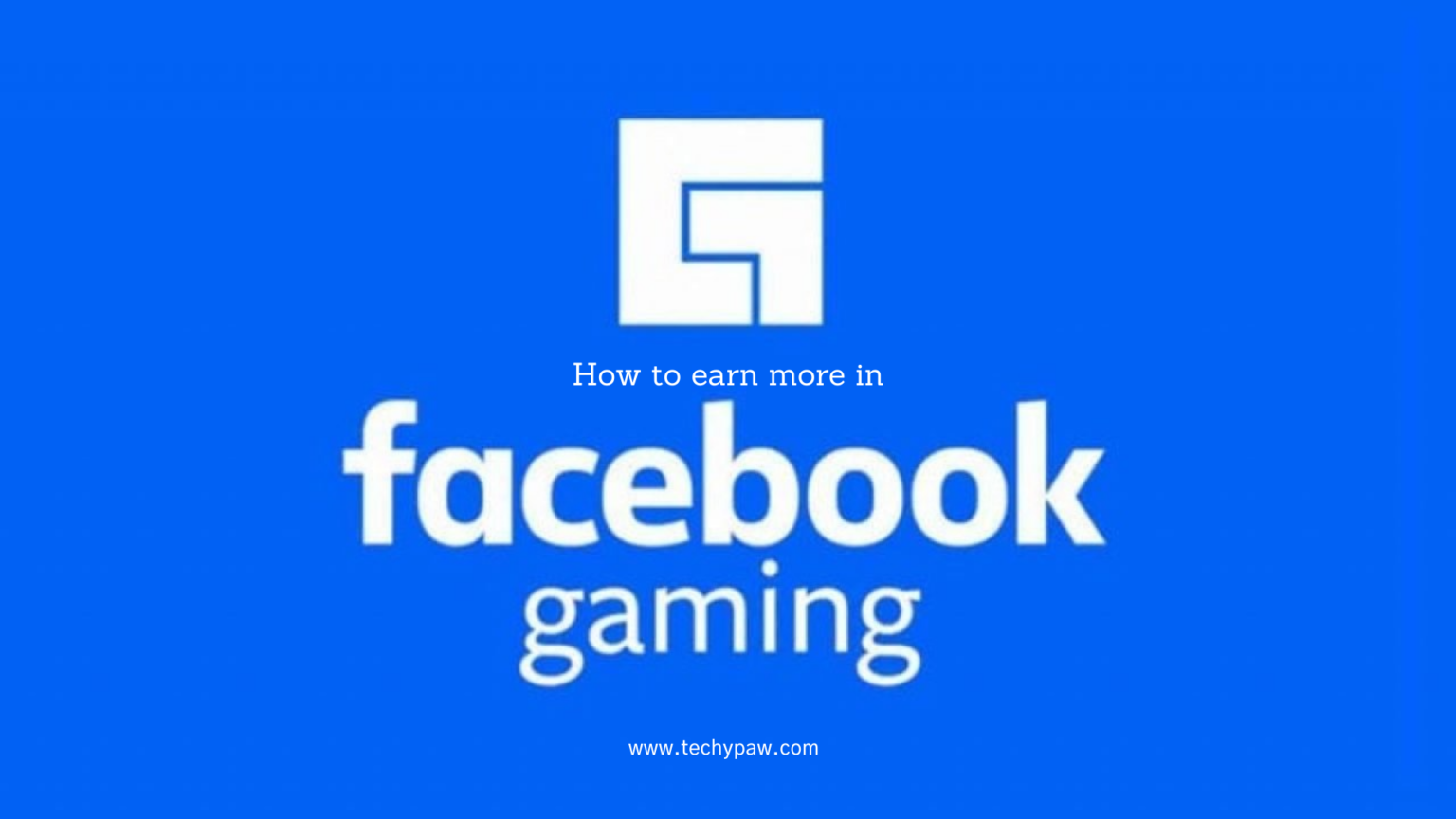 How To Earn More In Facebook Gaming in 2021?